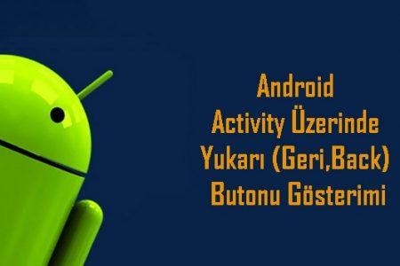 Android Activity Üzerinde Yukarı (Geri) Butonu Gösterimi