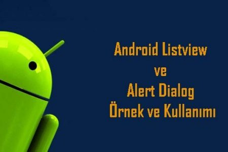Android Listview ve Alert Dialog Örnek ve Kullanımı