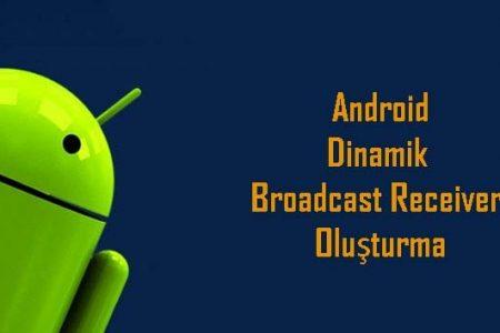 Dinamik Broadcast Receiver Oluşturma